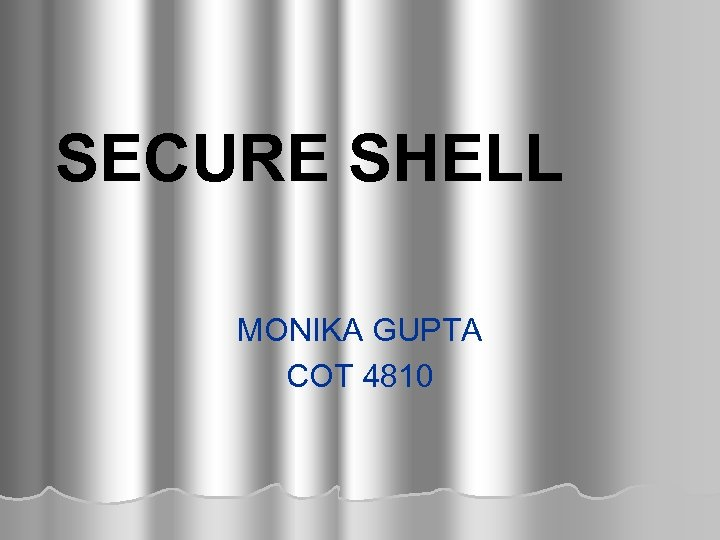 SECURE SHELL MONIKA GUPTA COT 4810