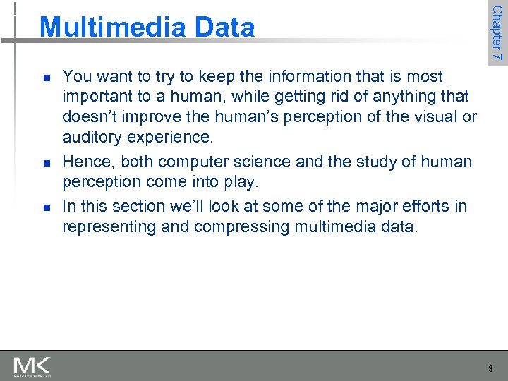 n n n Chapter 7 Multimedia Data You want to try to keep the