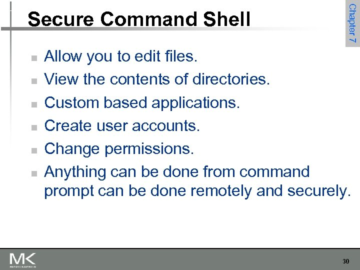 n n n Chapter 7 Secure Command Shell Allow you to edit files. View