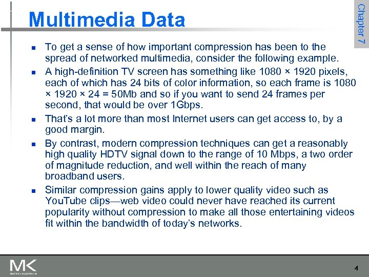 n n n Chapter 7 Multimedia Data To get a sense of how important