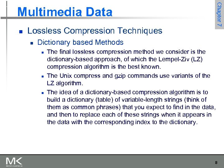 n Lossless Compression Techniques n Chapter 7 Multimedia Data Dictionary based Methods n n