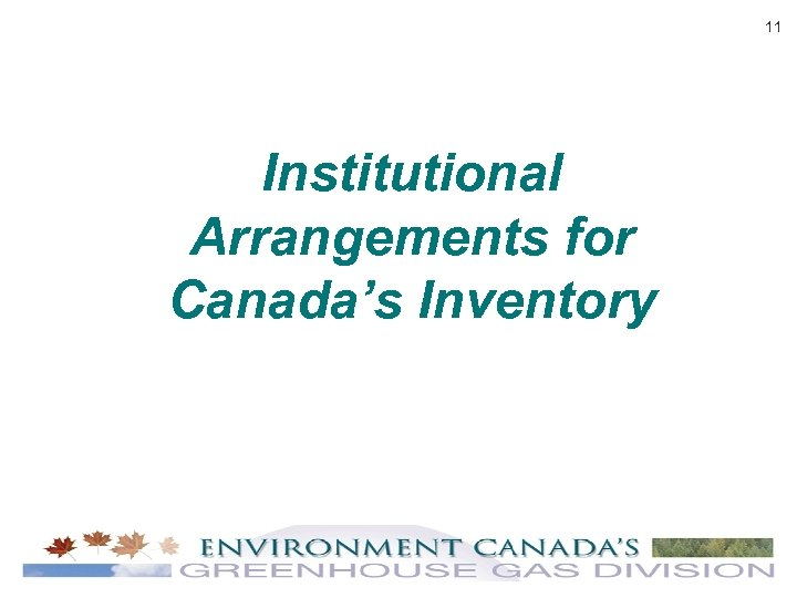 11 Institutional Arrangements for Canada's Inventory