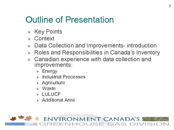 2 Outline of Presentation Ø Ø Ø Key Points Context Data Collection and Improvements-