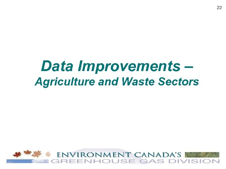 22 Data Improvements – Agriculture and Waste Sectors