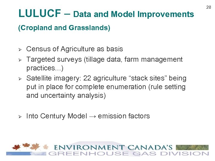 LULUCF – Data and Model Improvements (Cropland Grasslands) Ø Ø Census of Agriculture as