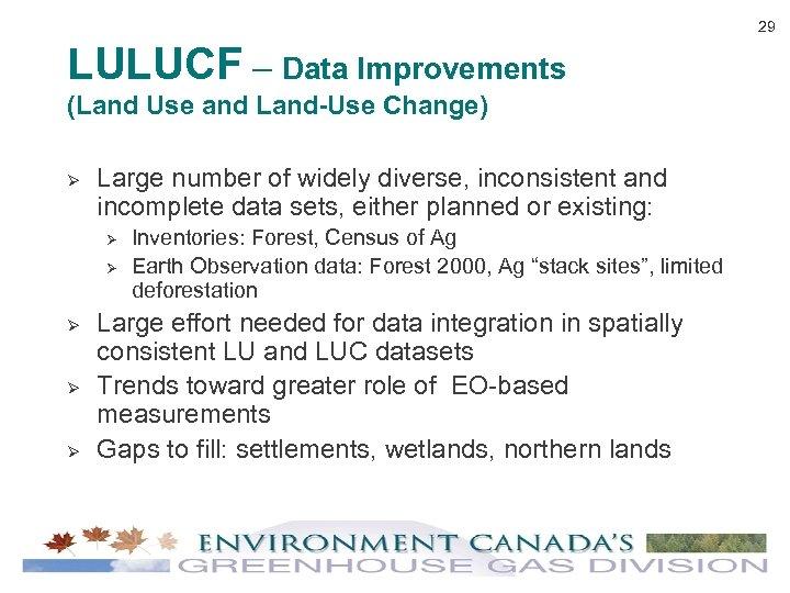 29 LULUCF – Data Improvements (Land Use and Land-Use Change) Ø Large number of