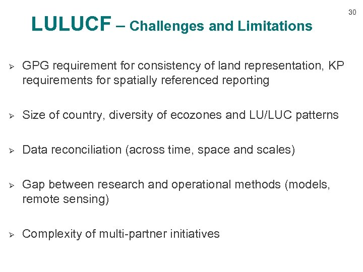 LULUCF – Challenges and Limitations Ø GPG requirement for consistency of land representation, KP