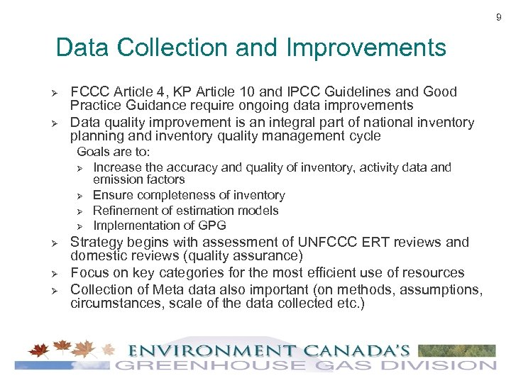 9 Data Collection and Improvements Ø Ø FCCC Article 4, KP Article 10 and
