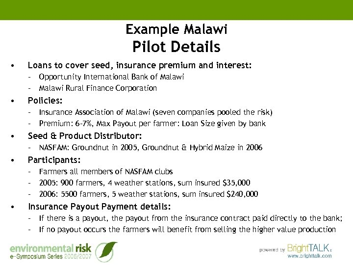 Example Malawi Pilot Details • Loans to cover seed, insurance premium and interest: –