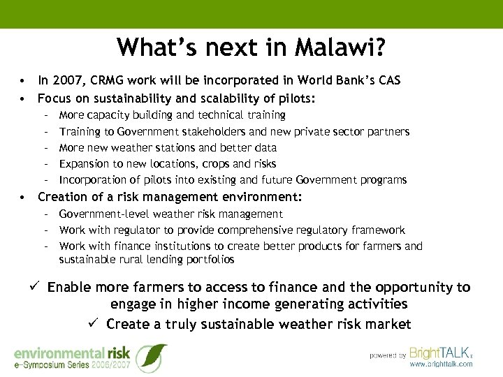 What's next in Malawi? • In 2007, CRMG work will be incorporated in World
