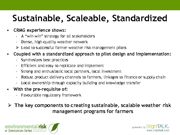 "Sustainable, Scaleable, Standardized • CRMG experience shows: – A ""win-win"" strategy for all stakeholders"