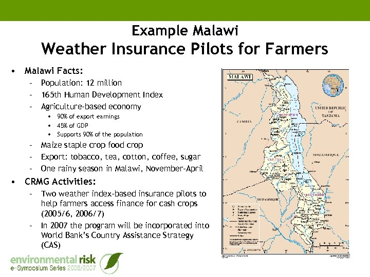 Example Malawi Weather Insurance Pilots for Farmers • Malawi Facts: – Population: 12 million