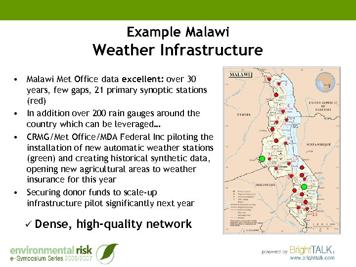 Example Malawi Weather Infrastructure • Malawi Met Office data excellent: over 30 years, few