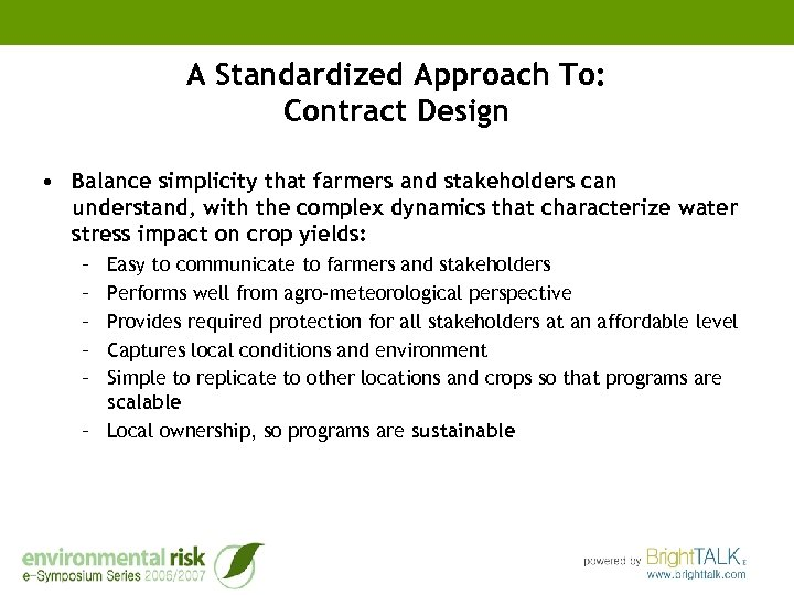 A Standardized Approach To: Contract Design • Balance simplicity that farmers and stakeholders can