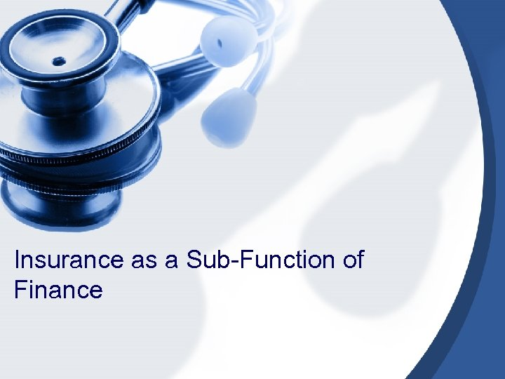 Insurance as a Sub-Function of Finance