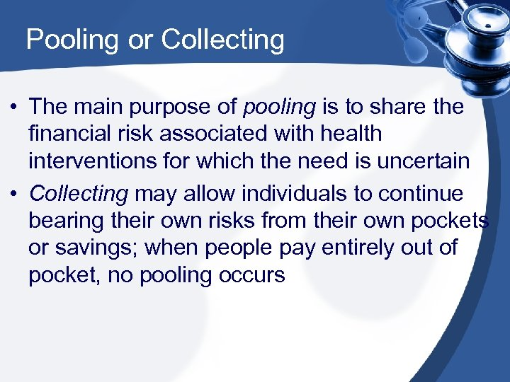 Pooling or Collecting • The main purpose of pooling is to share the financial