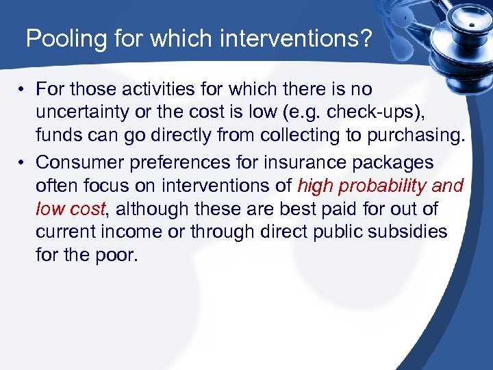 Pooling for which interventions? • For those activities for which there is no uncertainty