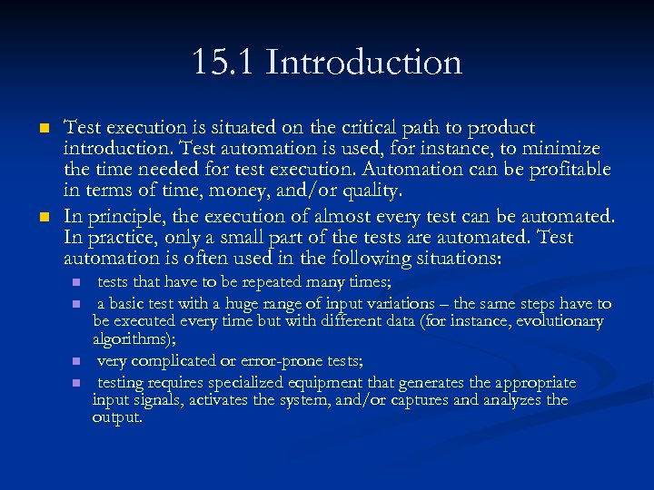 15. 1 Introduction n n Test execution is situated on the critical path to