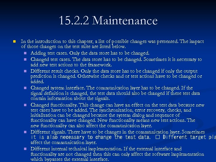 15. 2. 2 Maintenance n In the introduction to this chapter, a list of