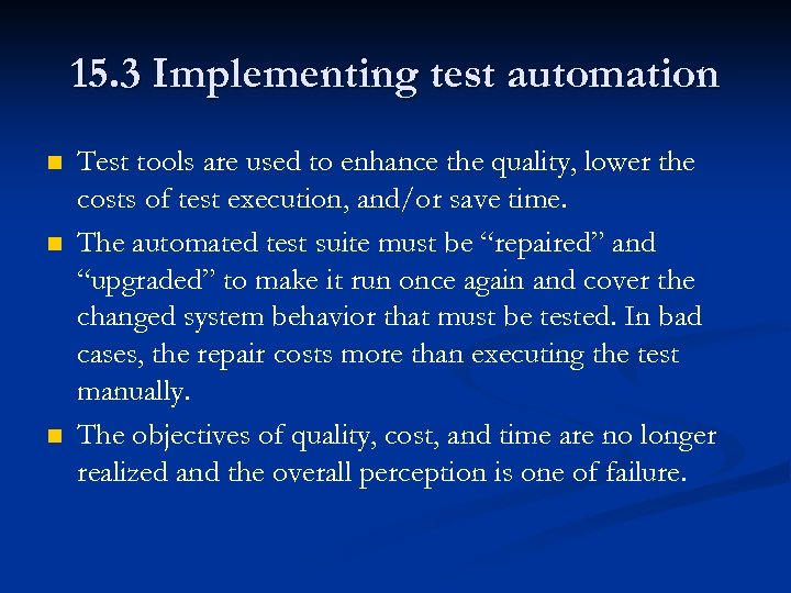 15. 3 Implementing test automation n Test tools are used to enhance the quality,
