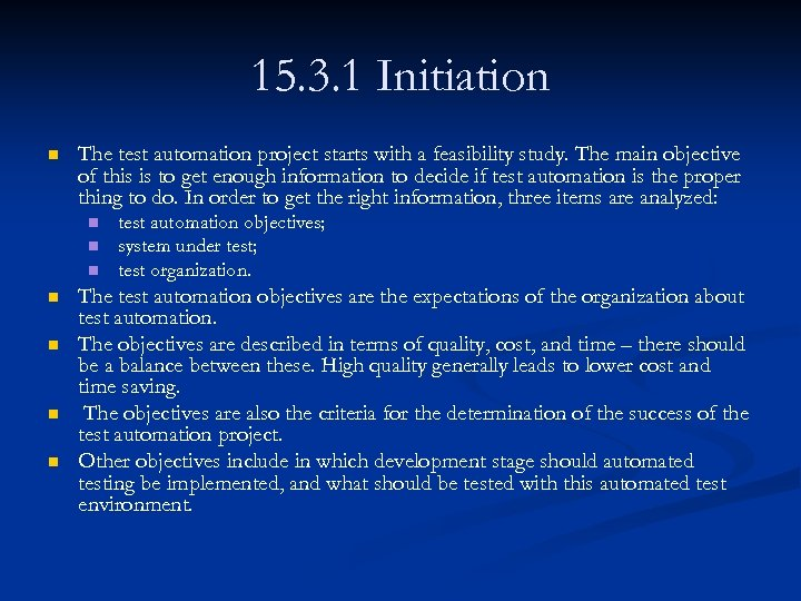 15. 3. 1 Initiation n The test automation project starts with a feasibility study.