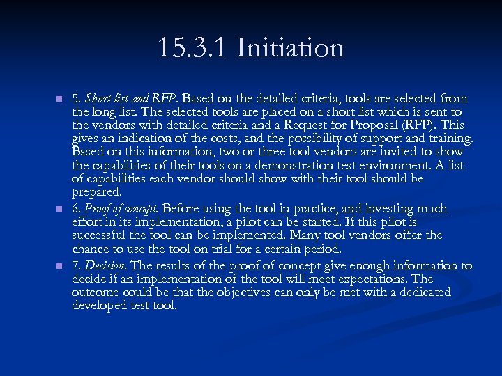 15. 3. 1 Initiation n 5. Short list and RFP. Based on the detailed