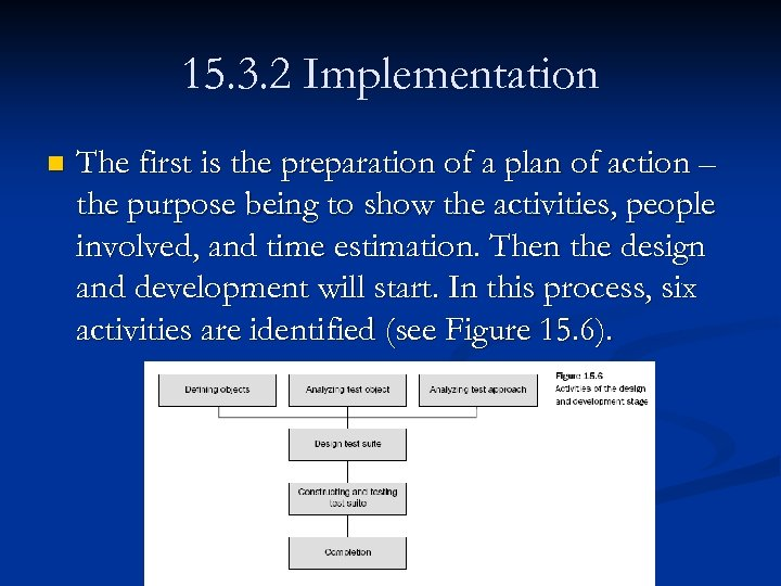 15. 3. 2 Implementation n The first is the preparation of a plan of
