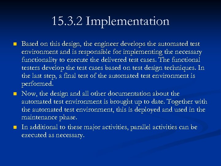 15. 3. 2 Implementation n Based on this design, the engineer develops the automated