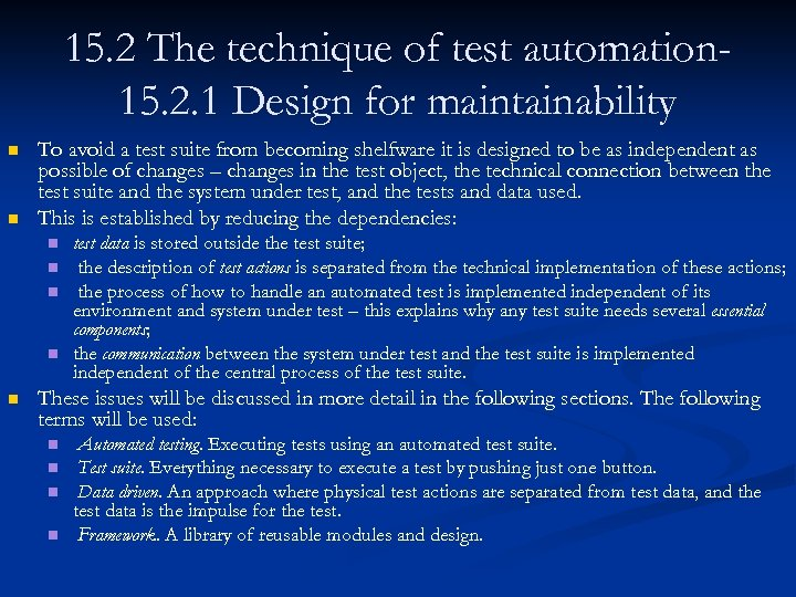 15. 2 The technique of test automation 15. 2. 1 Design for maintainability n