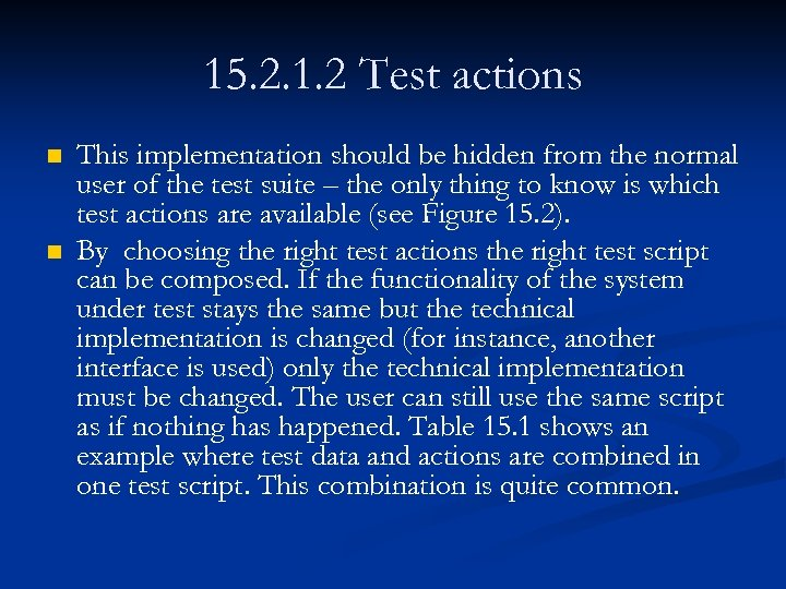 15. 2. 1. 2 Test actions n n This implementation should be hidden from