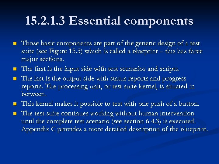 15. 2. 1. 3 Essential components n n n Those basic components are part