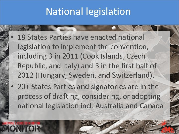 National legislation • 18 States Parties have enacted national legislation to implement the convention,