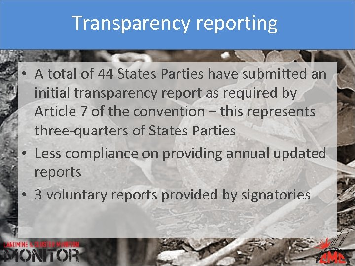 Transparency reporting • A total of 44 States Parties have submitted an initial transparency