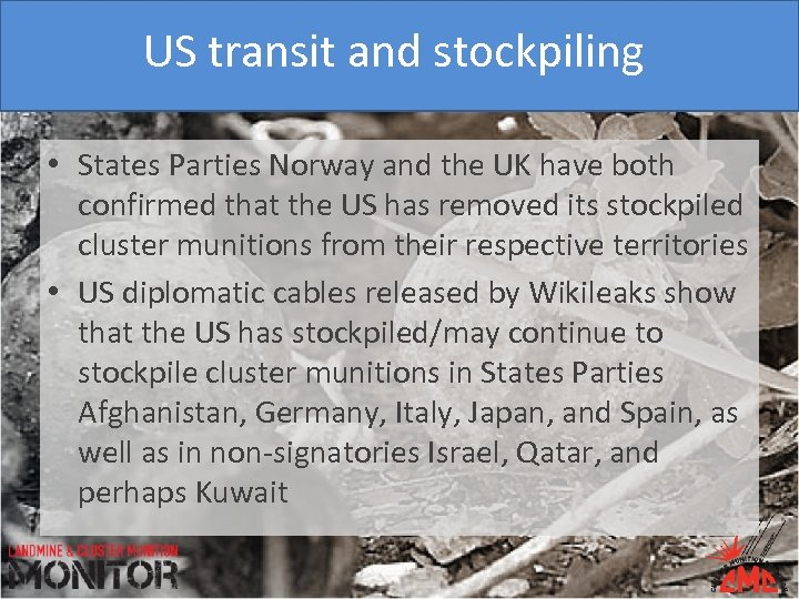US transit and stockpiling • States Parties Norway and the UK have both confirmed