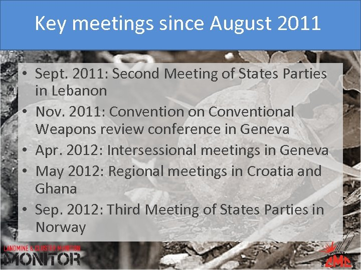Key meetings since August 2011 • Sept. 2011: Second Meeting of States Parties in