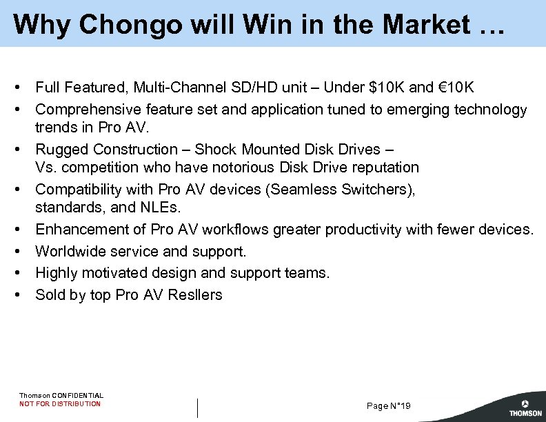 Why Chongo will Win in the Market … • Full Featured, Multi-Channel SD/HD unit