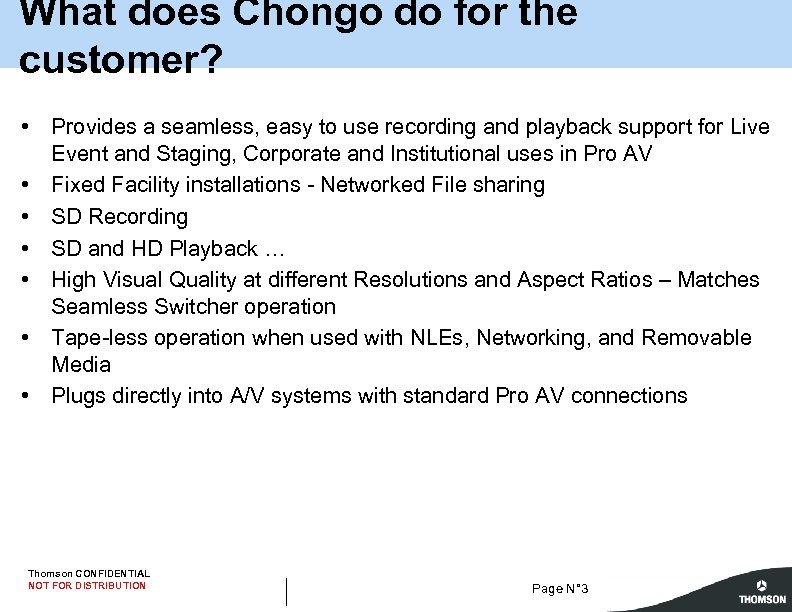 What does Chongo do for the customer? • Provides a seamless, easy to use