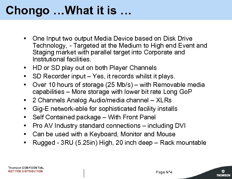 Chongo …What it is … • One Input two output Media Device based on
