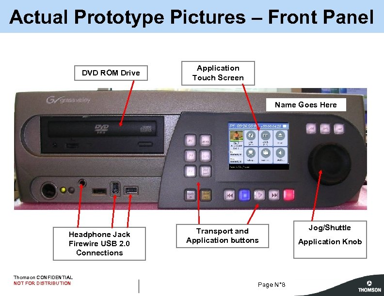 Actual Prototype Pictures – Front Panel DVD ROM Drive Application Touch Screen Name Goes