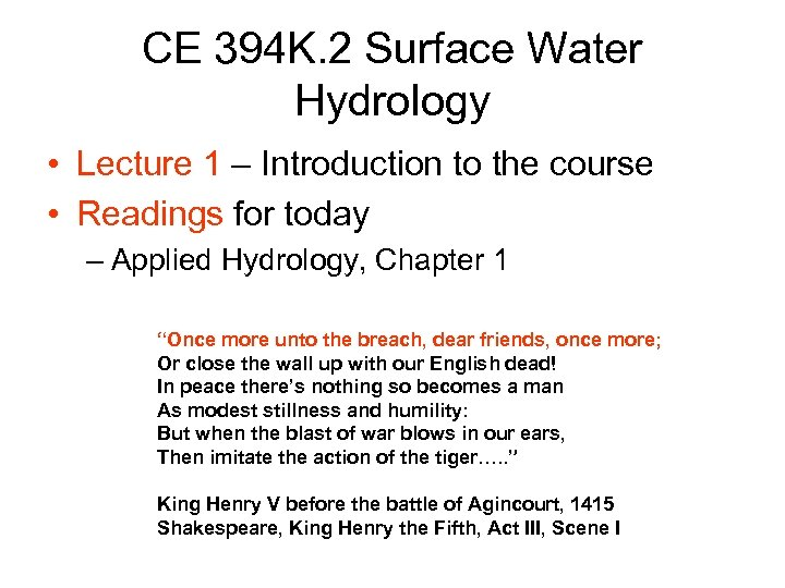 CE 394 K. 2 Surface Water Hydrology • Lecture 1 – Introduction to the