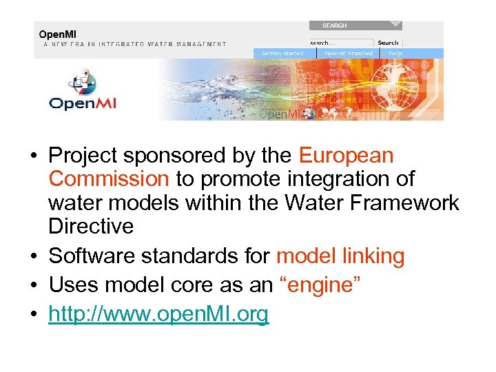 • Project sponsored by the European Commission to promote integration of water models