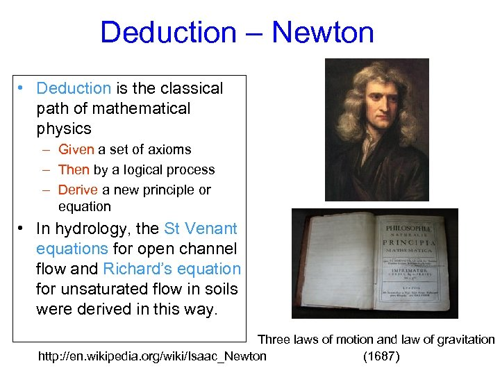 Deduction – Newton • Deduction is the classical path of mathematical physics – Given
