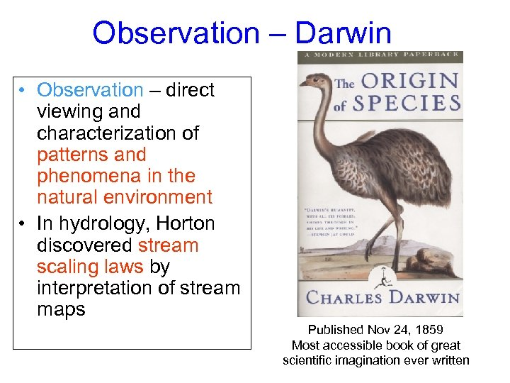 Observation – Darwin • Observation – direct viewing and characterization of patterns and phenomena