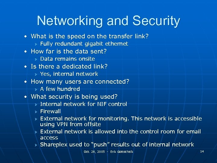 Networking and Security • What is the speed on the transfer link? Ø Fully