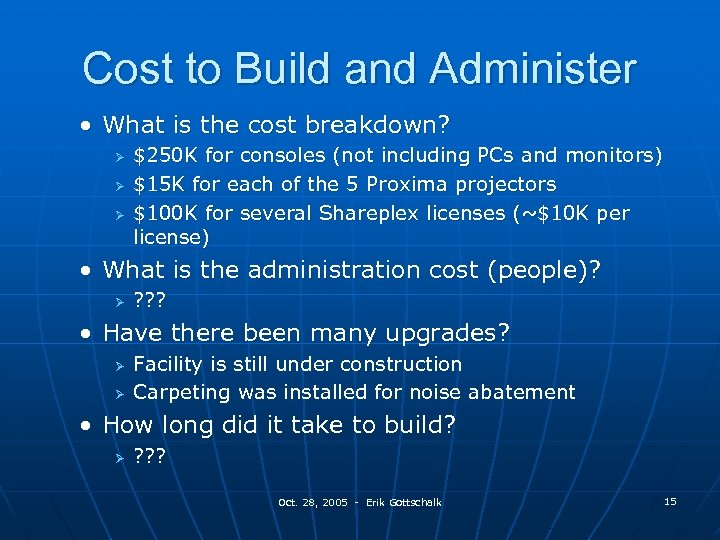 Cost to Build and Administer • What is the cost breakdown? Ø Ø Ø