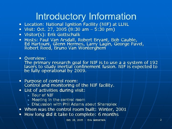 • • Introductory Information Location: National Ignition Facility (NIF) at LLNL Visit: Oct.