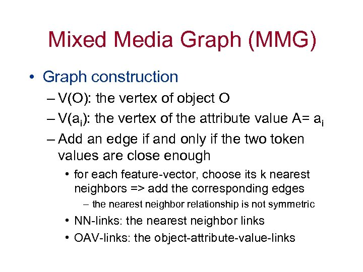 Mixed Media Graph (MMG) • Graph construction – V(O): the vertex of object O