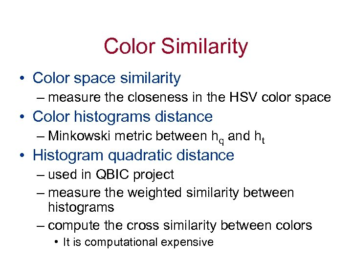 Color Similarity • Color space similarity – measure the closeness in the HSV color