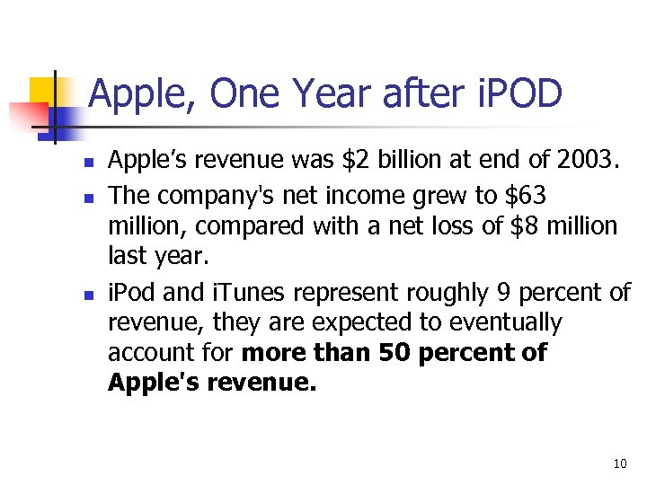 Apple, One Year after i. POD n n n Apple's revenue was $2 billion