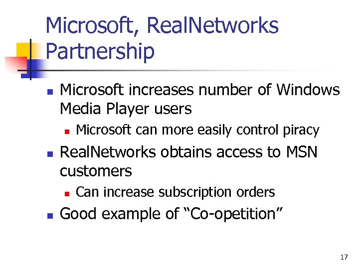 Microsoft, Real. Networks Partnership n Microsoft increases number of Windows Media Player users n